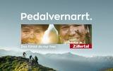 Werbesujet Zillertaltourismus Pedalvernarrt