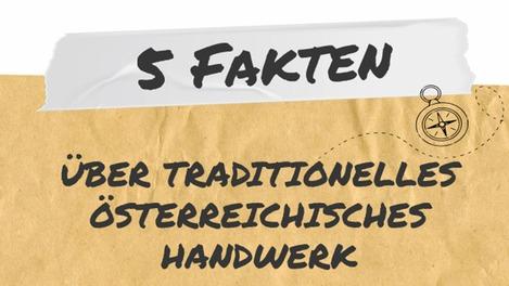 5 Fakten über traditionelles österreichisches Handwerk