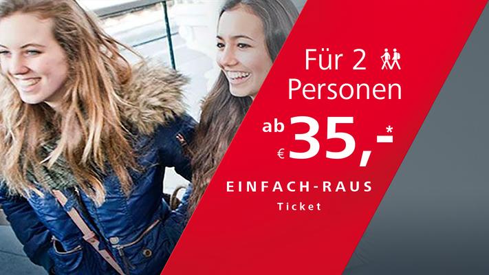 Einfach-Raus Ticket für 2 Personen um 35 Euro